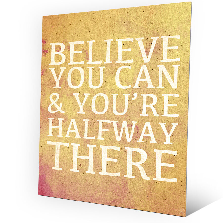 Click Wall Art \'Believe You Can\' Textual Art on Plaque | Wayfair