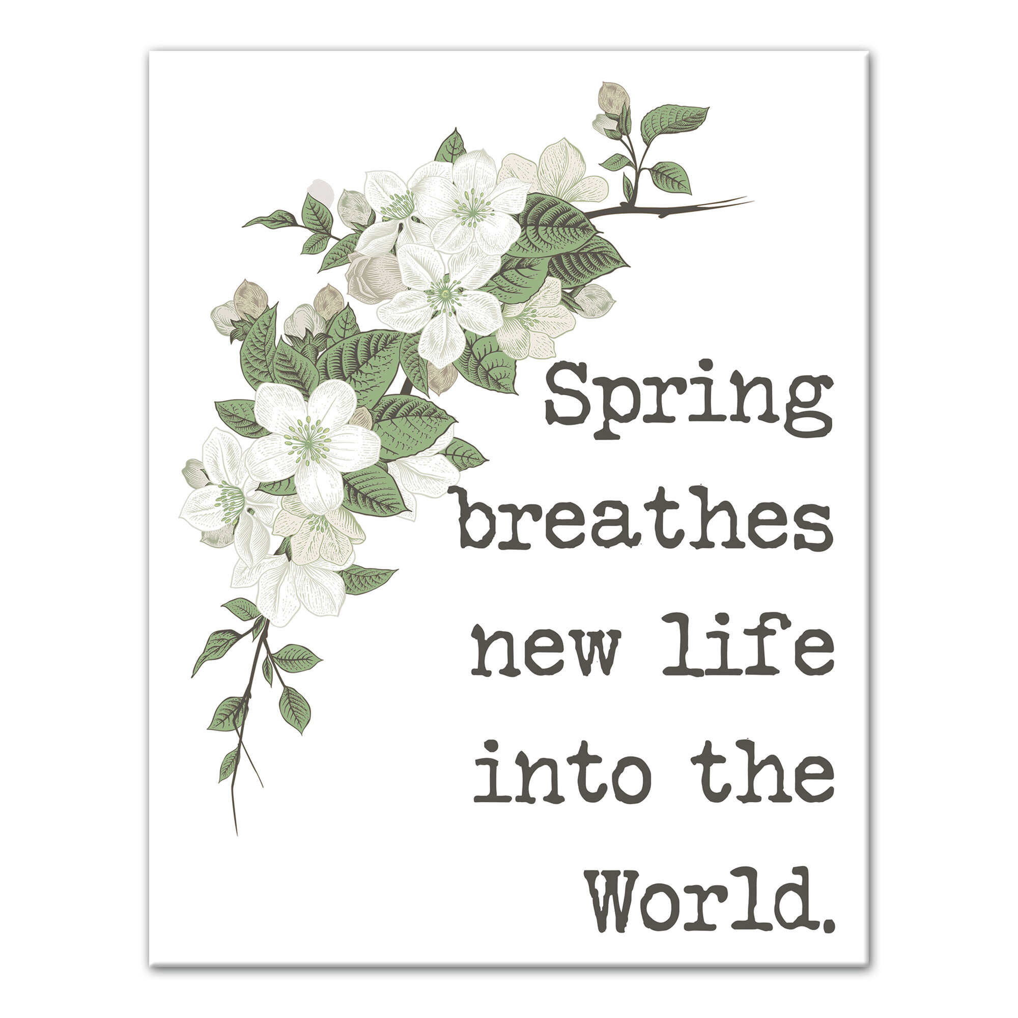 August Grove Spring Breathes New Life Textual Art On Wrapped Canvas Wayfair