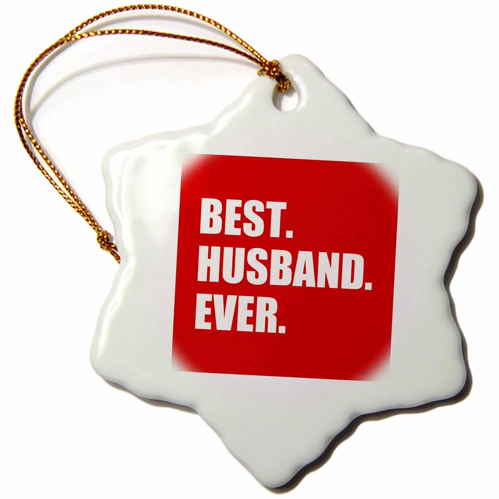 The Holiday Aisle Best Husband Ever Text Anniversary Romantic Gift For Him Snowflake Holiday Shaped Ornament Wayfair