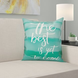 Eilers The Best is Yet to Come Throw Pillow