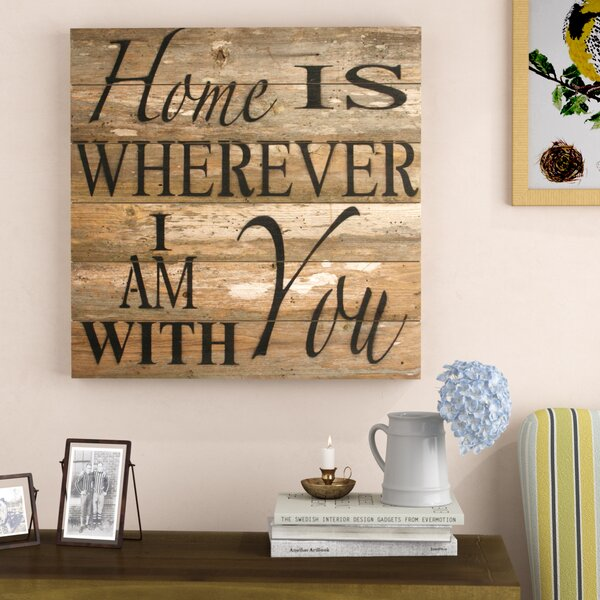 'Home Is Wherever I Am With You' Typography on Wood in Brown
