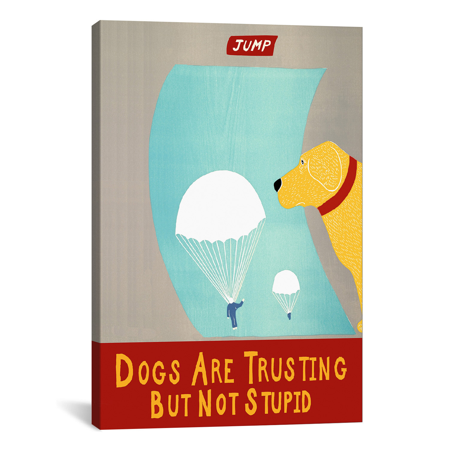 Winston Porter Dogs Are Trusting But Not Stupid By Stephen Huneck Graphic Art On Wrapped Canvas In Yellow Wayfair
