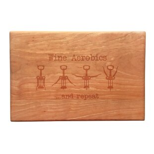 Wood Wine Aerobics Artisan Cutting Board