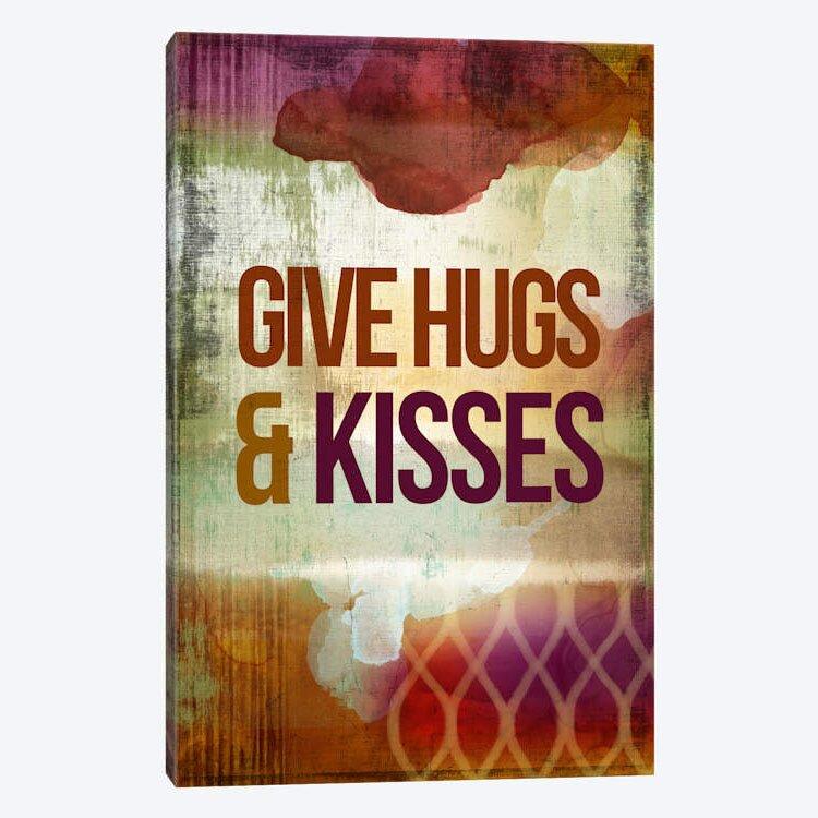 East Urban Home Give Hugs Kisses Textual Art On Canvas Wayfair