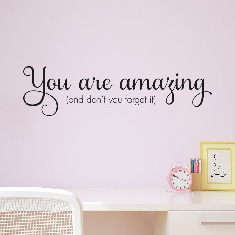Belvedere Designs Llc You Are Amazingwall Quotes Decal Reviews Wayfair