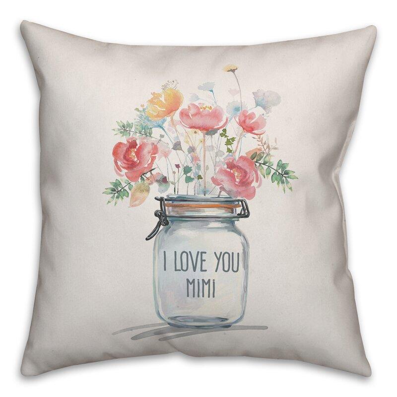 Ebern Designs Kuebler I Love You Mimi Bouquet Throw Pillow Wayfair