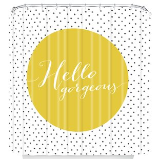 Hello Gorgeous Shower Curtain by East Urban Home