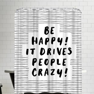 Be Happy It Drives People Crazy Single Shower Curtain
