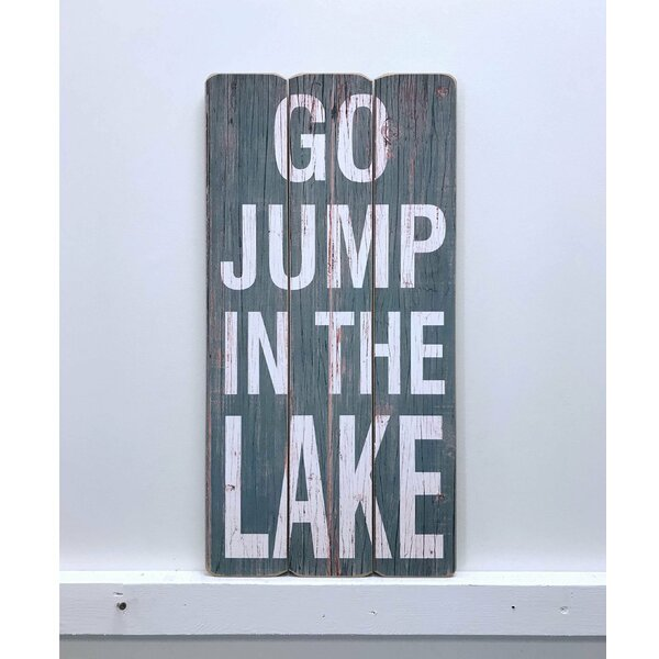 Go Jump In The Lake Signs Wayfair
