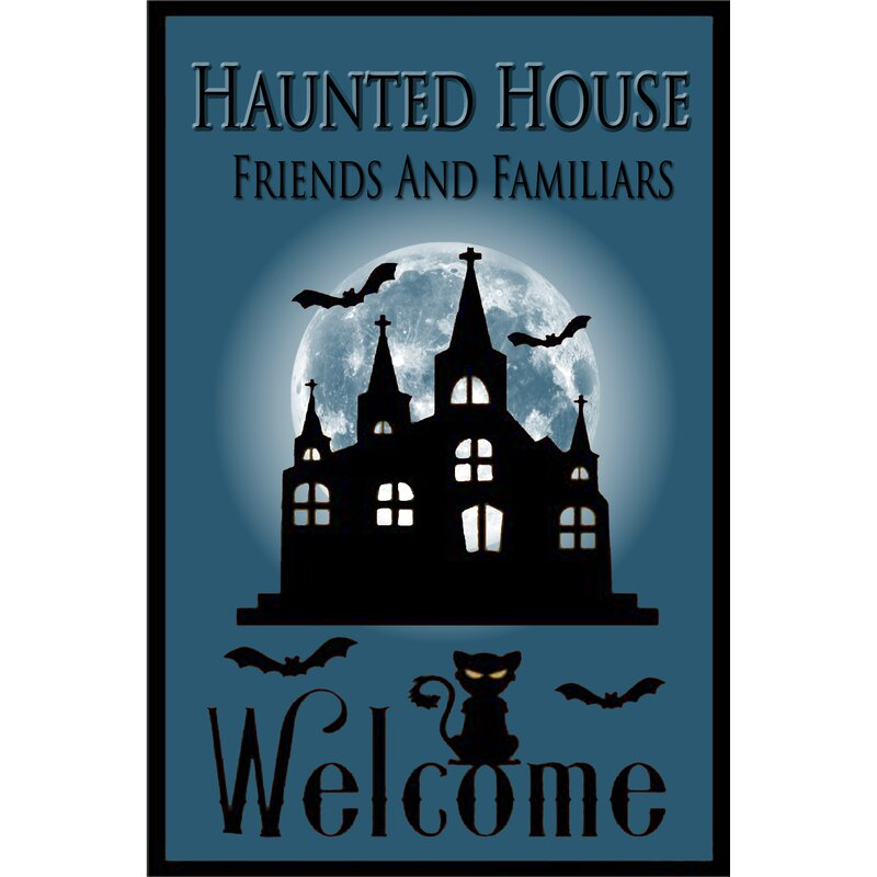 Flags Galore Decor And More Haunted House Welcome 2 Sided Polyester 18 X 12 In Garden Flag Wayfair