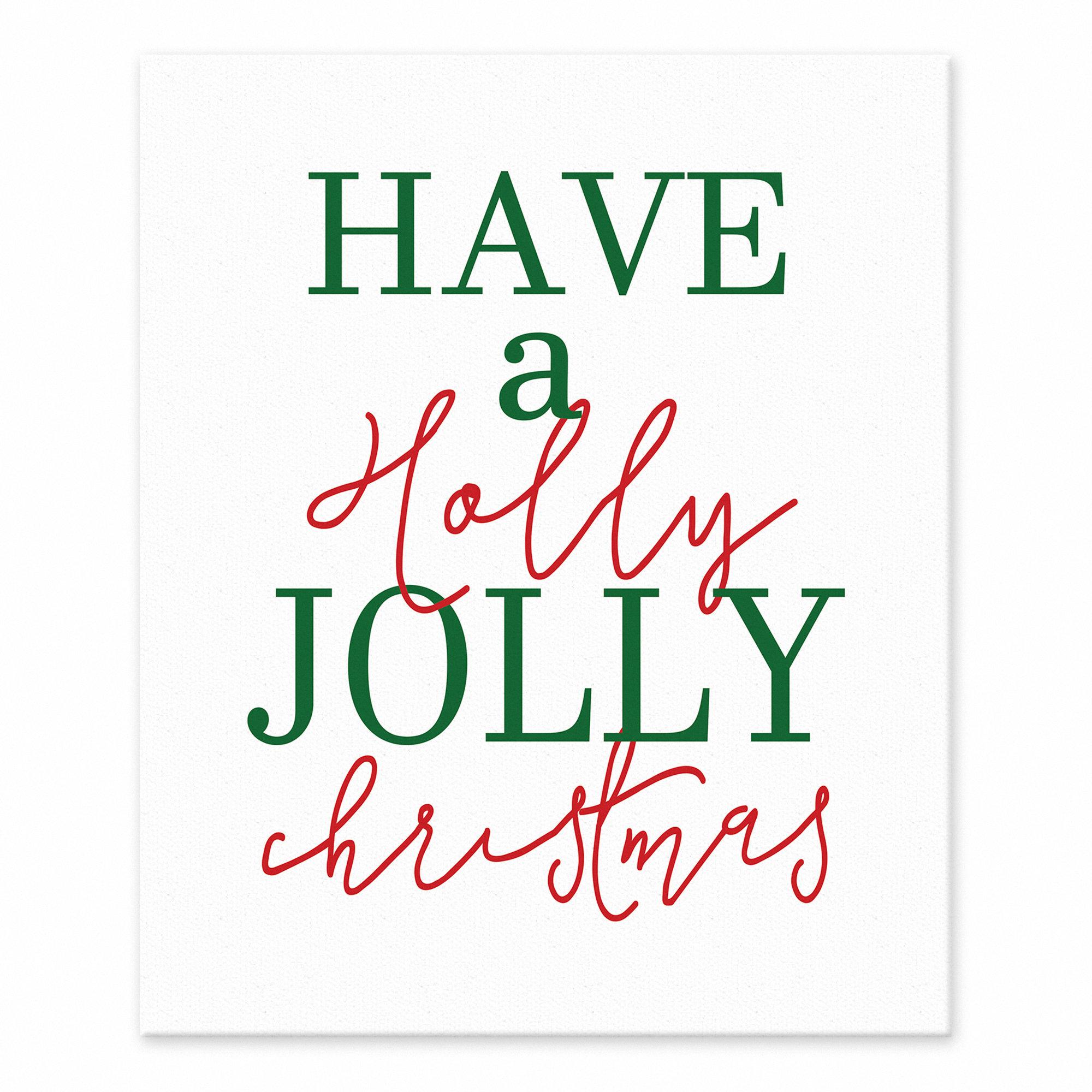 Jaxn Have A Holly Jolly Christmas Textual Art On Canvas Wayfair