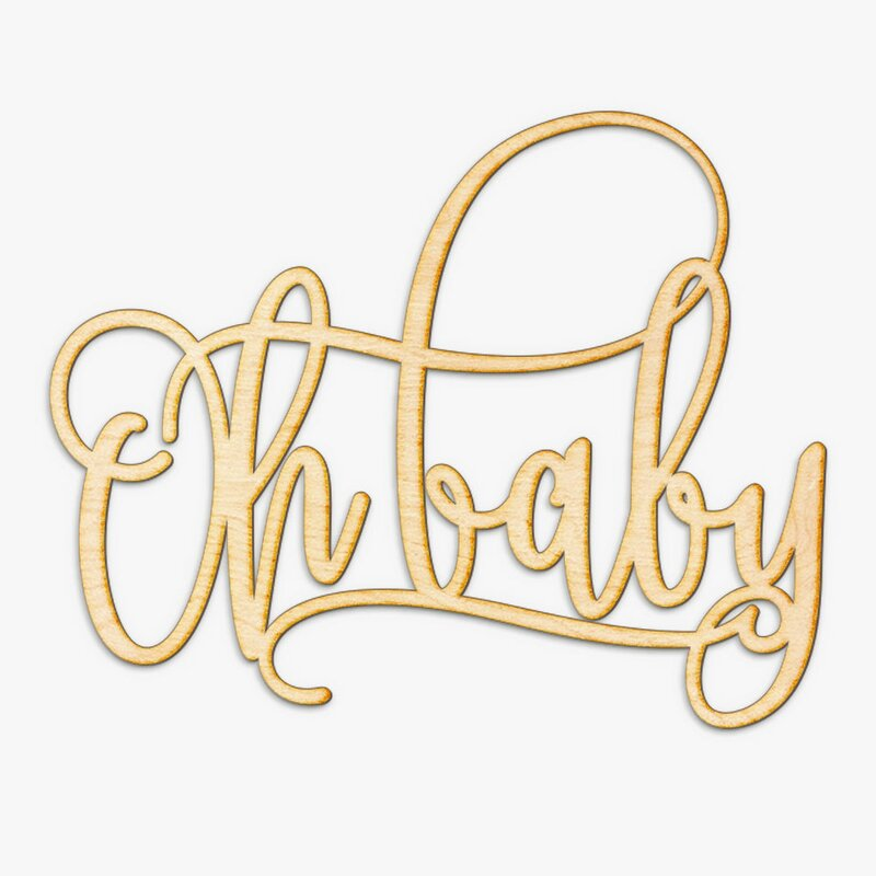 Wrought Studio Oh Baby Laser Cut Wood Sign Wall Décor | Wayfair