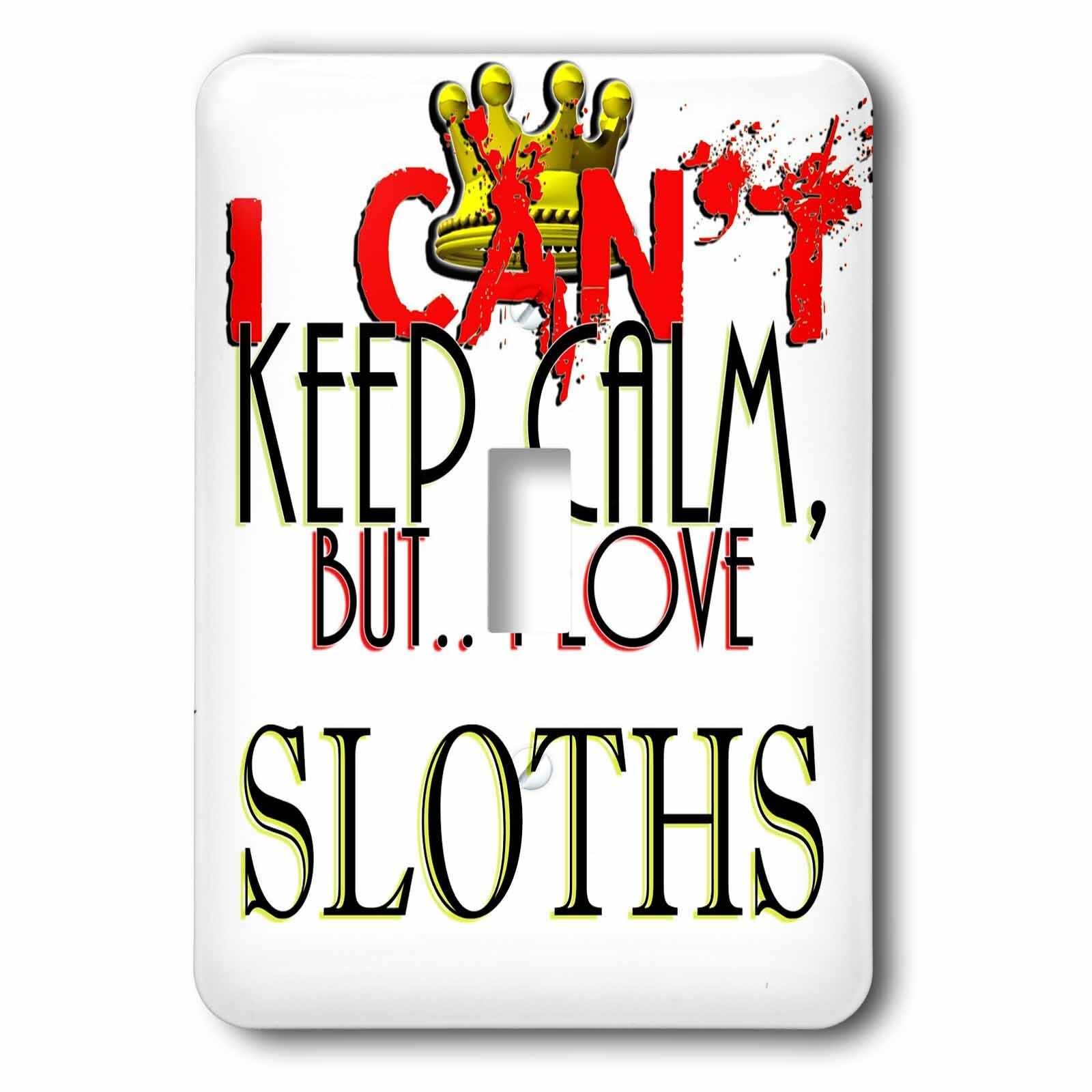 3drose I Cant Keep Calm Sloths With Crown 1 Gang Toggle Light Switch Wall Plate Wayfair
