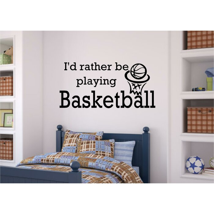 Hutter I D Rather Be Playing Basketball Sports Decor Vinyl Wall Decal
