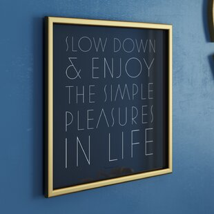 Slow Down Framed Textual Art by Mercer41