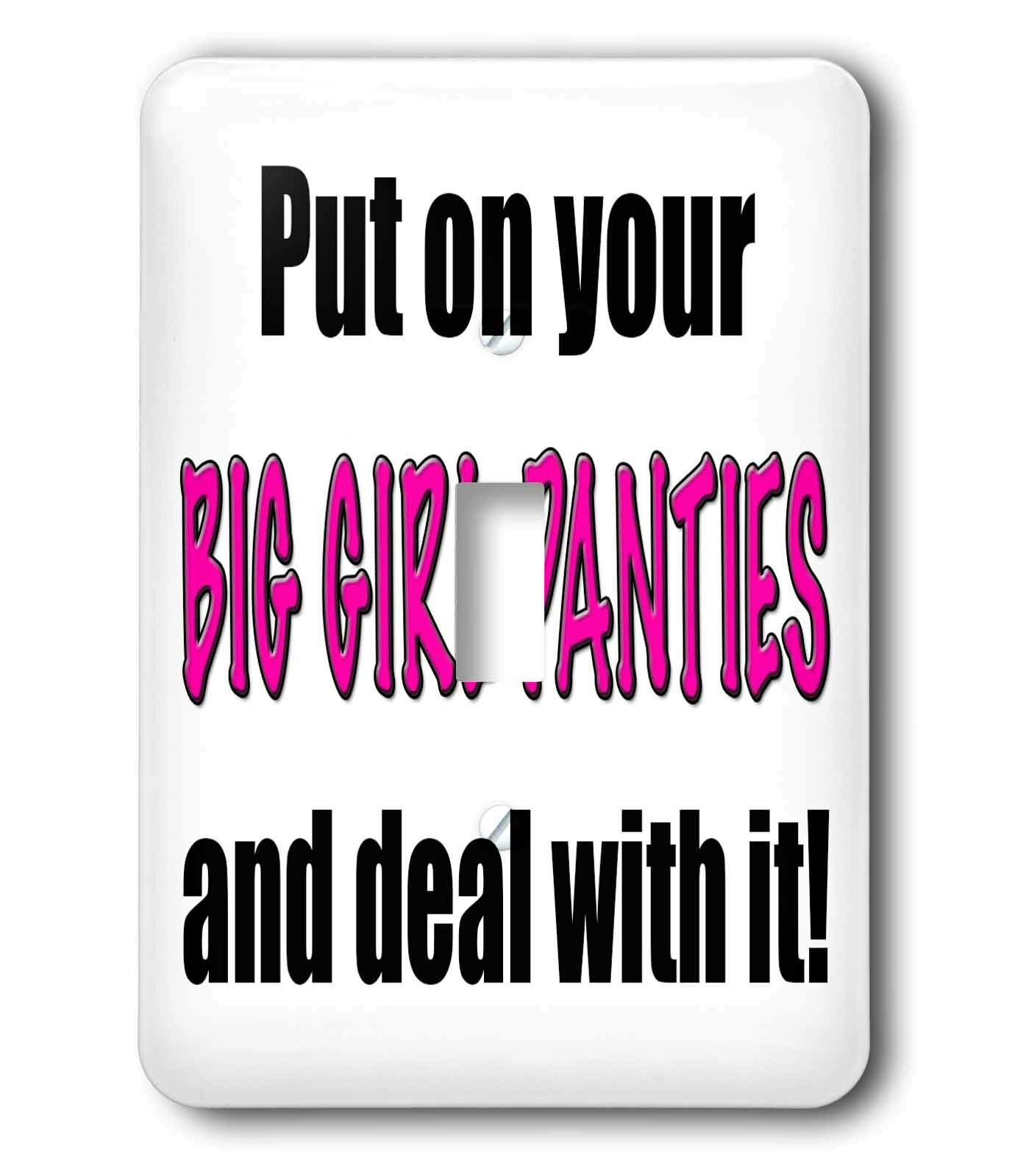 Put On Big Girl Panties Deal With It Wall Light Switch Plate Cover