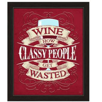 Click Wall Art Wine How Classy People Get Wasted Picture Frame Textual Art Print On Canvas Wayfair