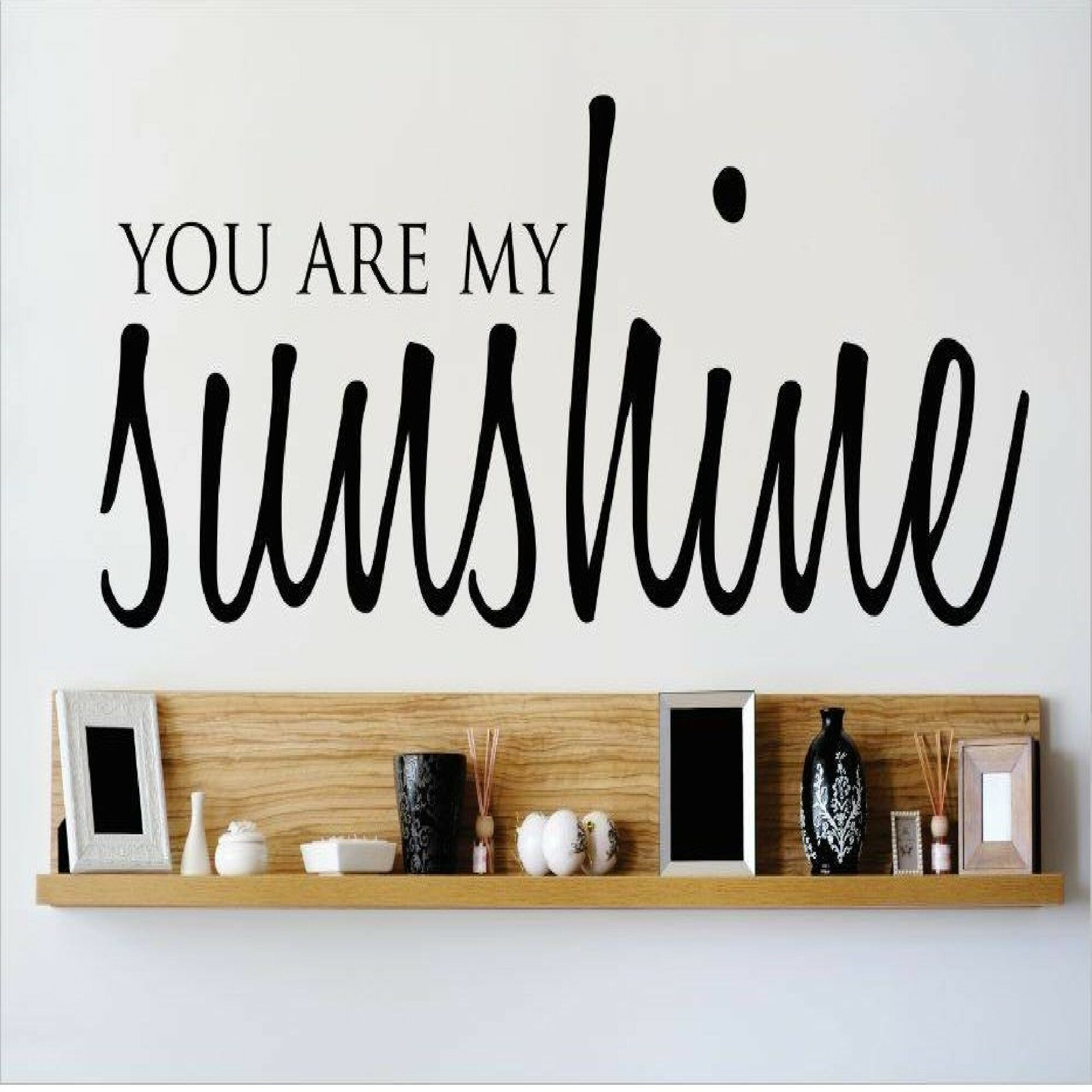 Design With Vinyl You Are My Sunshine Wall Decal | Wayfair
