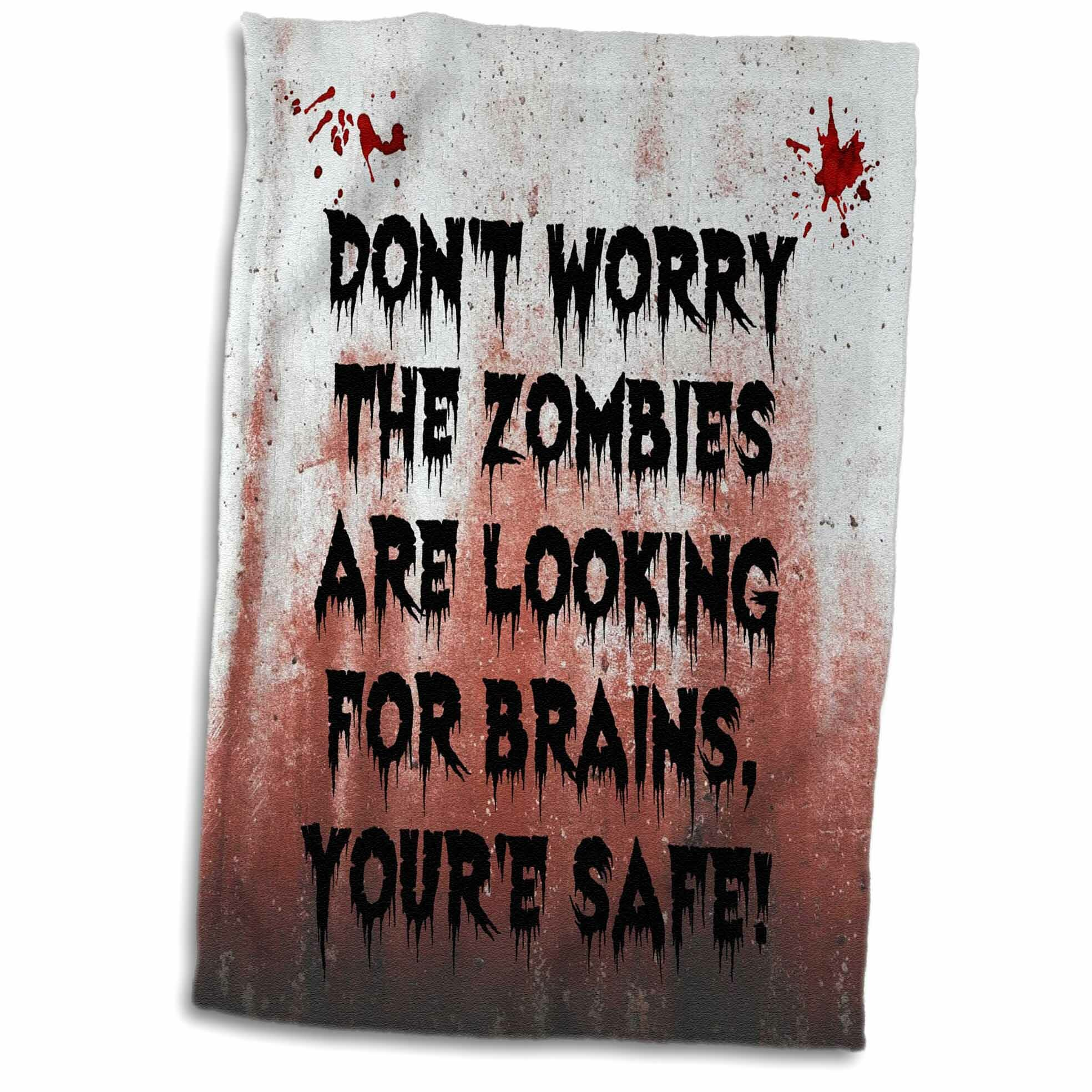 East Urban Home Gil Dont Worry The Zombies Are Looking For Brains Youre Safe Tea Towel Wayfair