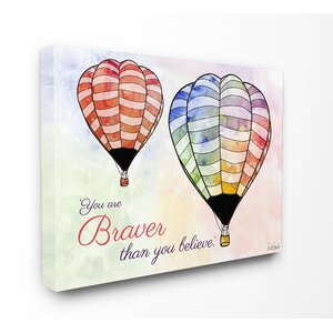 The Kids Room Watercolors You Are Braver Hot Air Balloons Canvas Wall Art