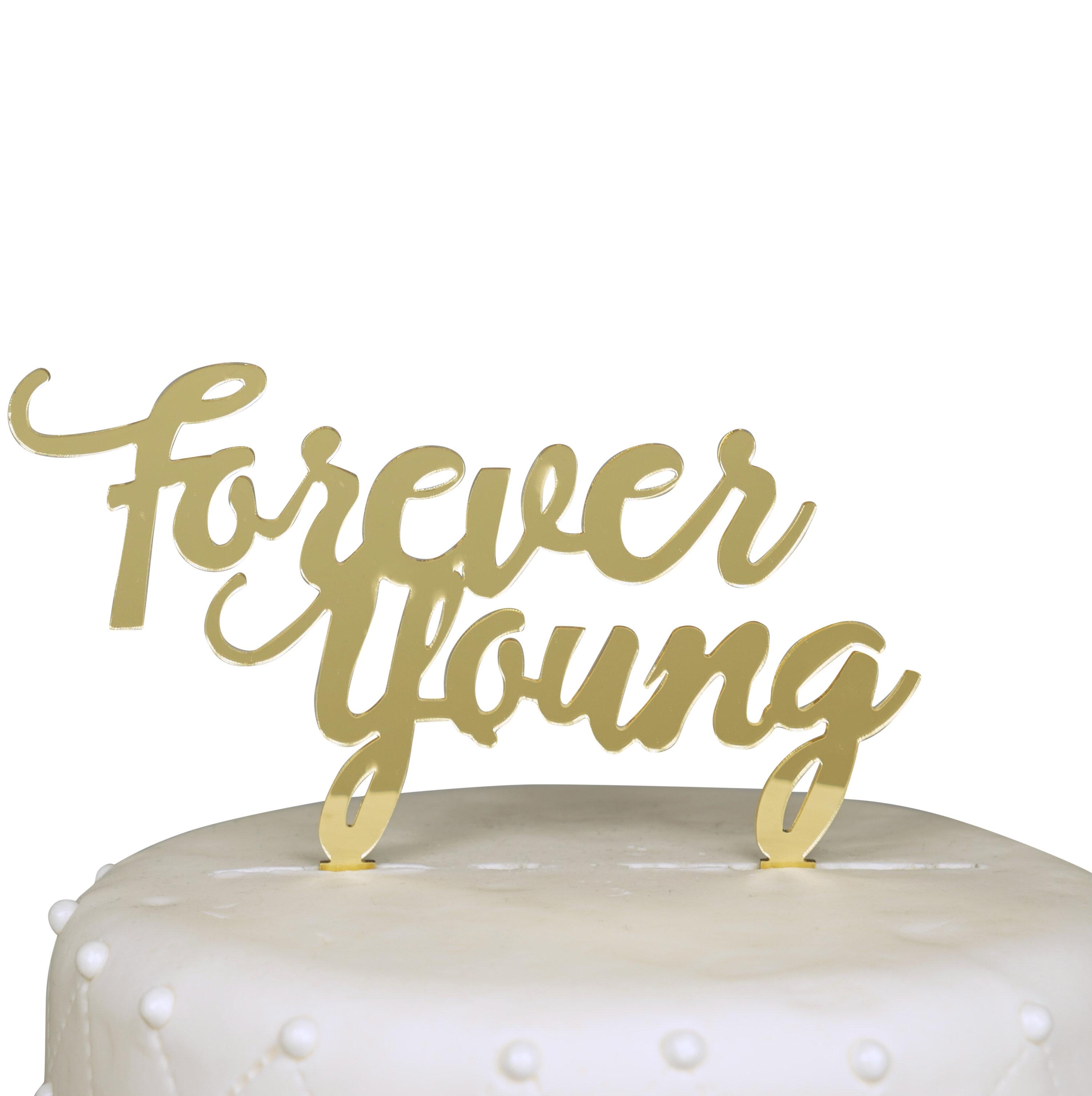 Strange Le Prise Forever Young Birthday Cake Topper Wayfair Birthday Cards Printable Giouspongecafe Filternl