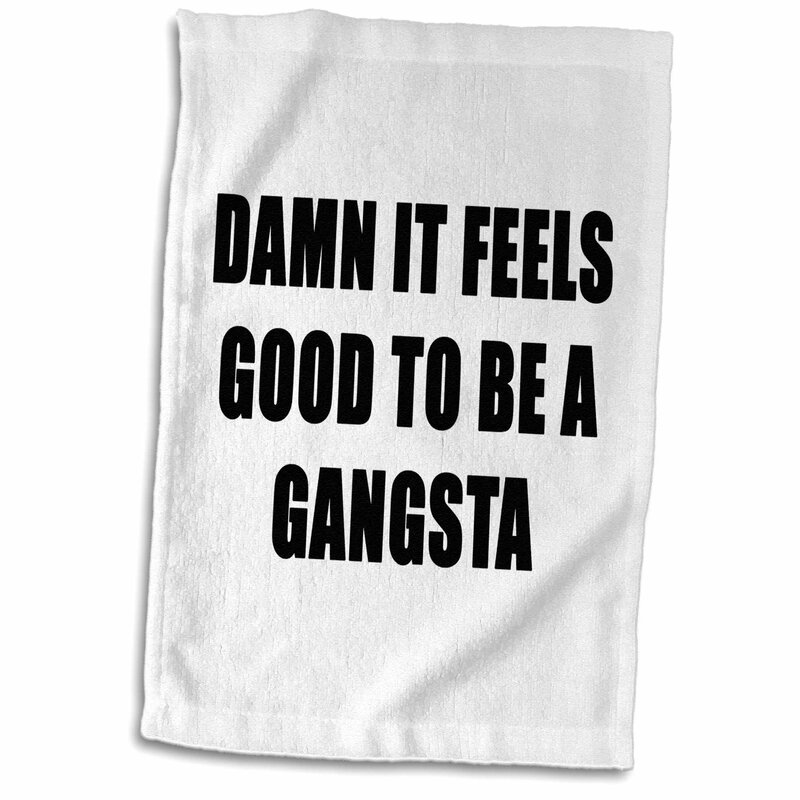 East Urban Home Frantseva Damn It Feels Good To Be A Gangsta Hand Towel Wayfair