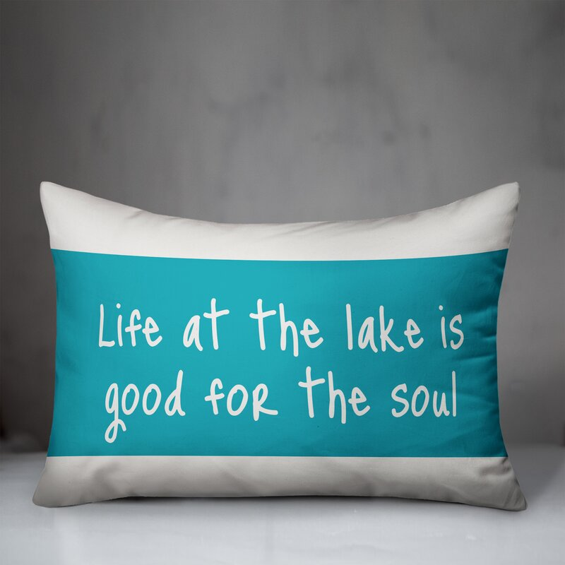Loon Peak Kailey Life At The Lake Is Good For The Soul Indoor Outdoor Lumbar Pillow Wayfair