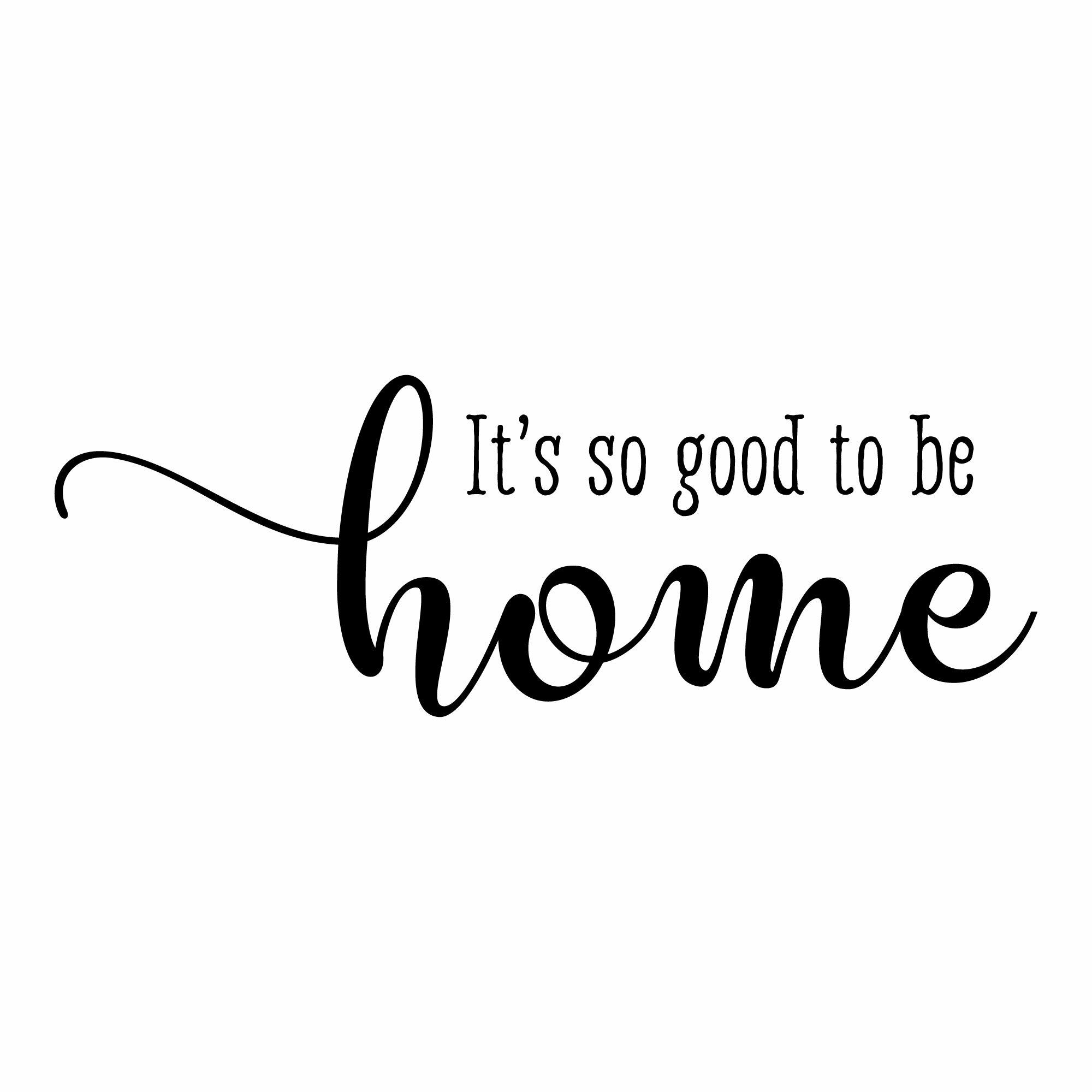 Quotes About Home | Belvedere Designs Llc So Good To Be Home Entryway Family Wall Quotes