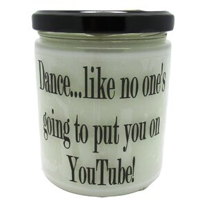 Dance, Like No One's Going To Put You on Youtube Bakedu00a0Apple Pie Jar