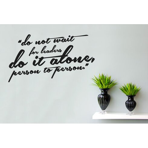 Do Not Wait For Leaders Do It Alone Person To Person Wall Sticker