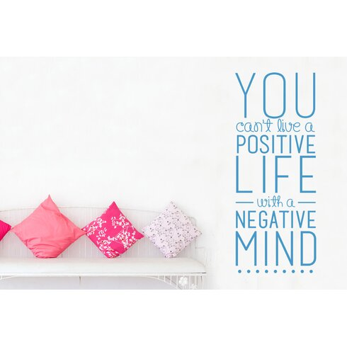 You Cant Live A Positive Life With A Negative Mind Wall Sticker