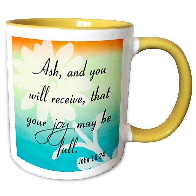 Symple Stuff Germantown Bible Verse John 16 24 Gradient Flower Bible Christian Inspirational Saying Coffee Mug Wayfair
