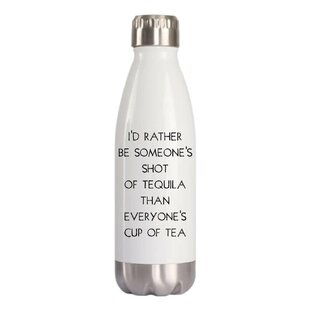 Crist I'd Rather Be Someone's Shot of Tequila 16 oz. Stainless Steel Water Bottle