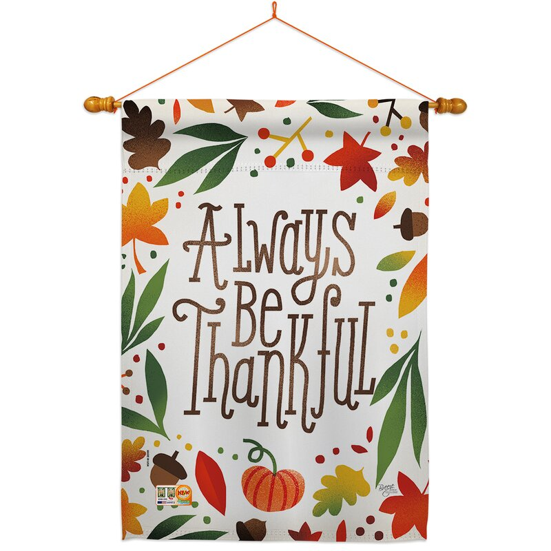 Breeze Decor Always Be Thankful 2 Sided Polyester 40 X 28 In Flag Set Wayfair