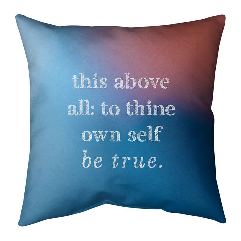 East Urban Home Shakespeare Inspirational Indoor Outdoor Throw Pillow Wayfair