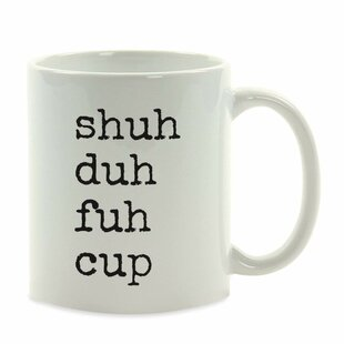 Shuh Duh Fuh Coffee Mug