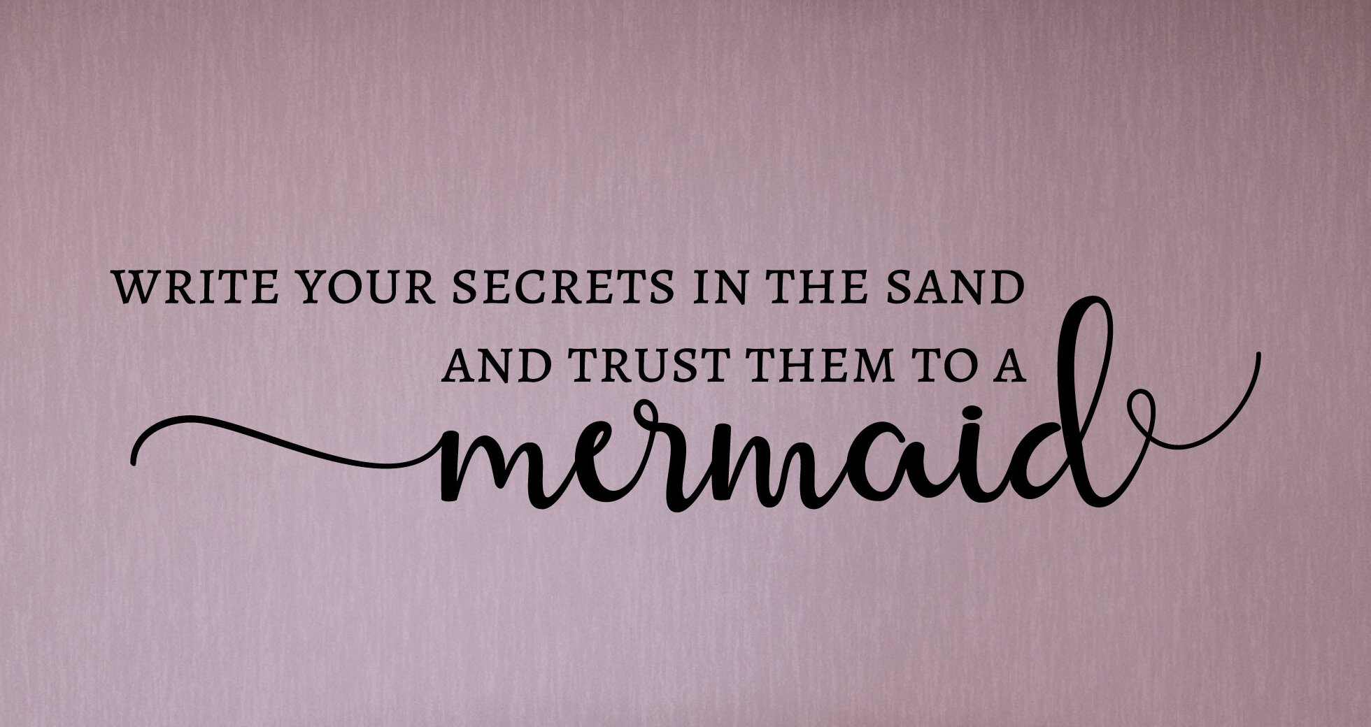 Trust Your Secrets to a Mermaid Wall Quotes™ Decal