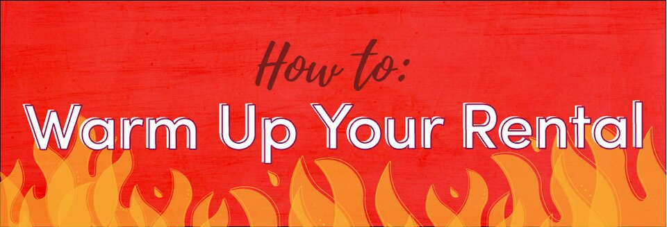 warm up your rental