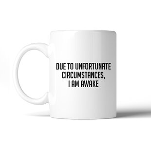 Bigner Due to Unfortunate Humorous Saying Funny Design Coffee Mug
