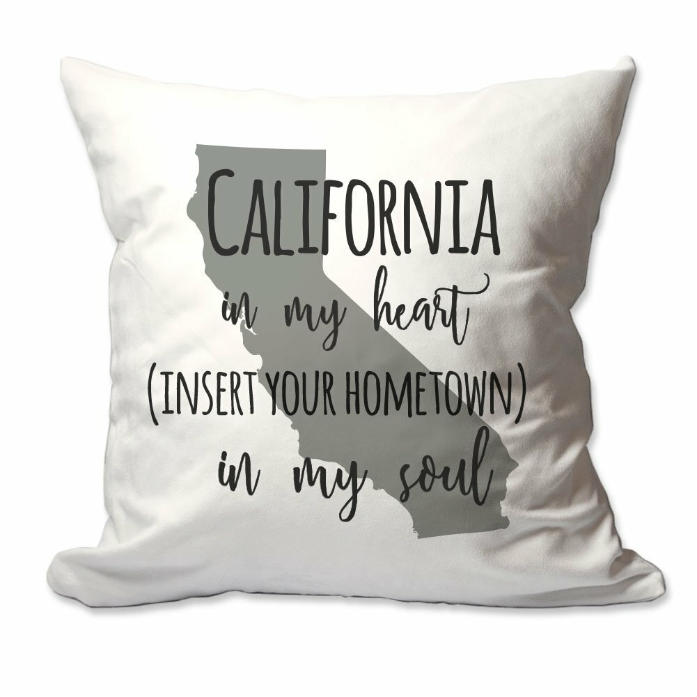 East Urban Home Customized California In My Heart Your Hometown In My Soul Throw Pillow Wayfair