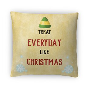 Treat Everyday Like Christmas Fleece Throw Pillow