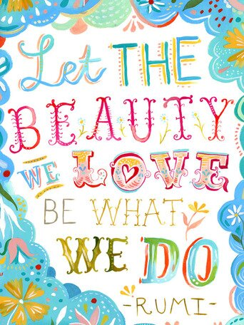 Rumi: Let the beauty of what we love be what we do Canvas Art by Katie Daisy. Happy LOVE Day, Lovelies! Poetry, handlettered art, and colorful Valentine's Day finds await on Hello Lovely Studio!
