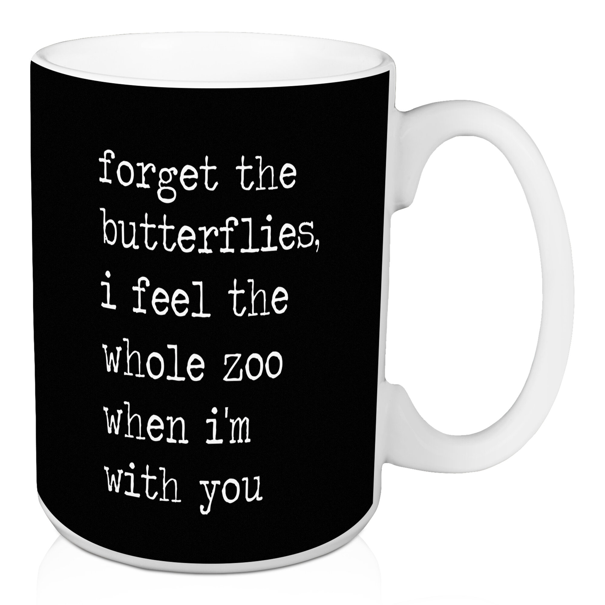 White Coffee Mug Jaxn Forget The Erflies I Feel Whole Zoo When M With You 15 Oz