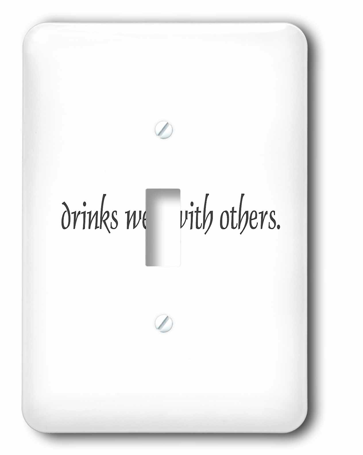 3drose Drinks Well With Others 1 Gang Toggle Light Switch Wall Plate Wayfair