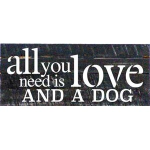 'All You Need is Love and a Dog' Textual Art on Dark Wood