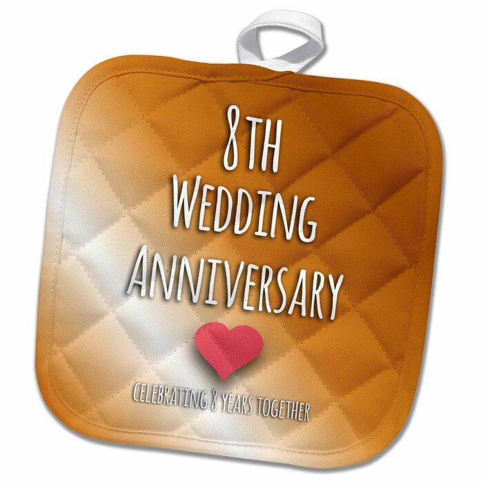 8th Wedding Anniversary.8th Wedding Anniversary Pot Holder
