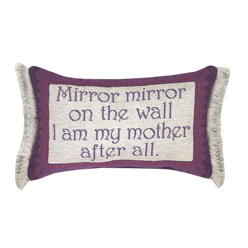 Manual Woodworkers Weavers Mirror Mirror Mother After All Lumbar Pillow Wayfair