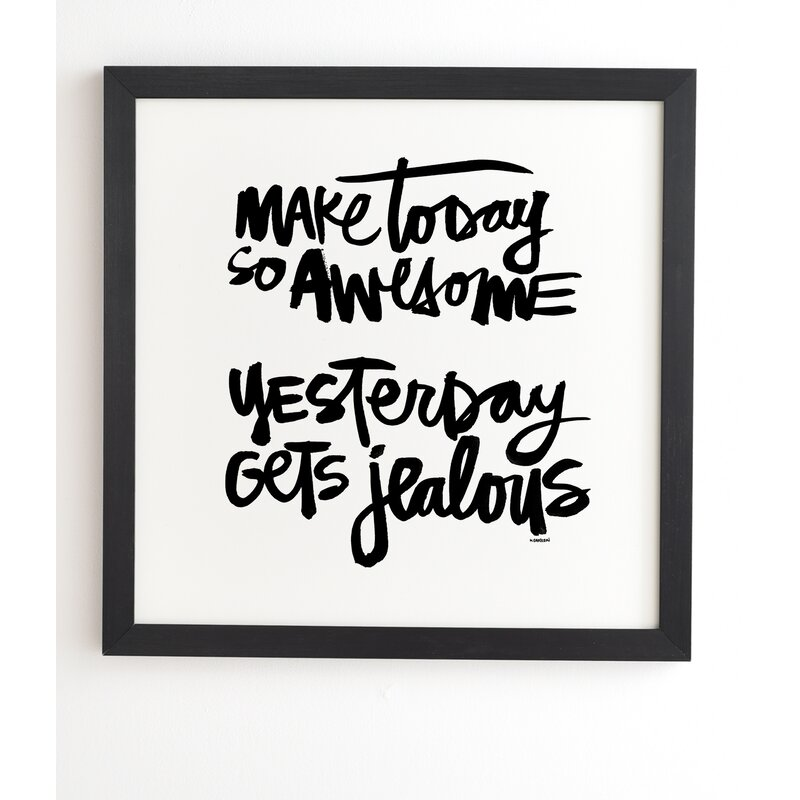 East Urban Home Make Today So Awesome By Kal Barteski Wrapped Canvas Textual Art Print Reviews Wayfair