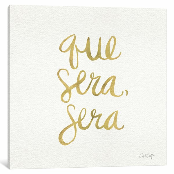 East Urban Home Que Sera Sera Iii Textual Art On Canvas Wayfair