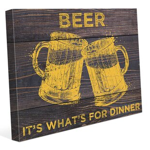 'Beer It's What's for Dinner' Graphic Art on Wrapped Canvas by Click Wall Art